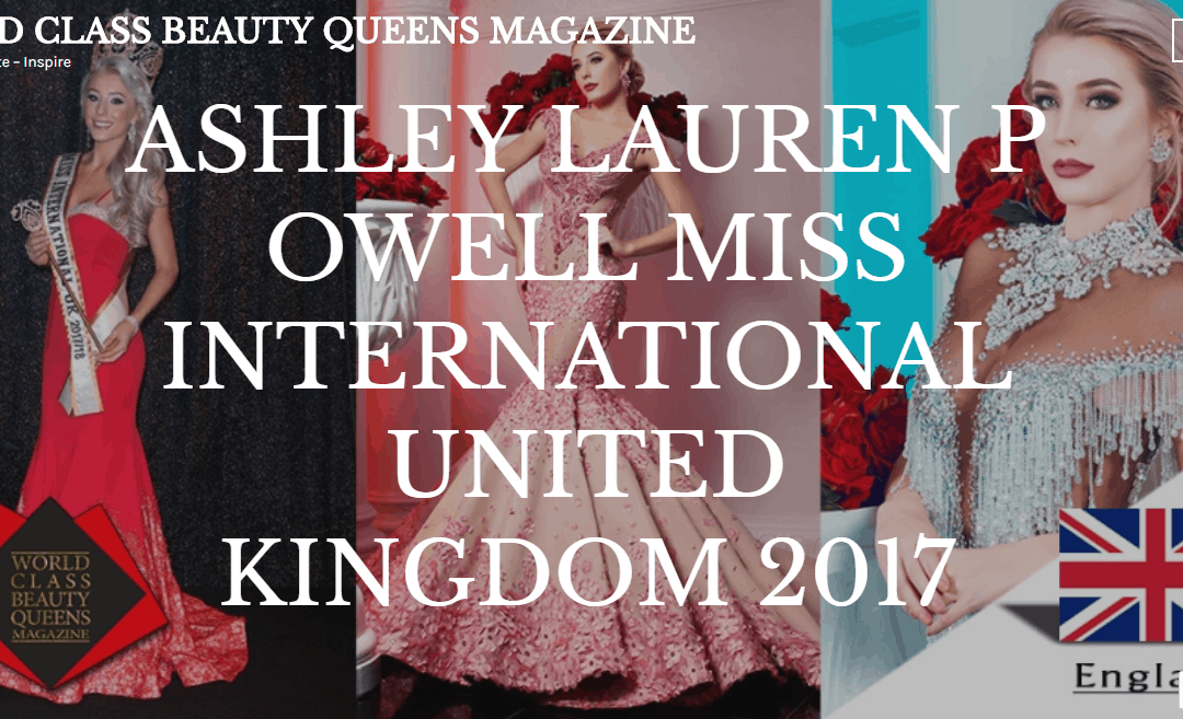 Miss International UK, Ashley Powell, has featured in World Class Beauty Queens Magazine!