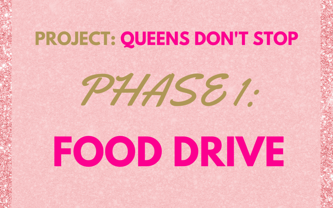 Our brand new project – Queens Don't Stop! Phase one: Food Drive!